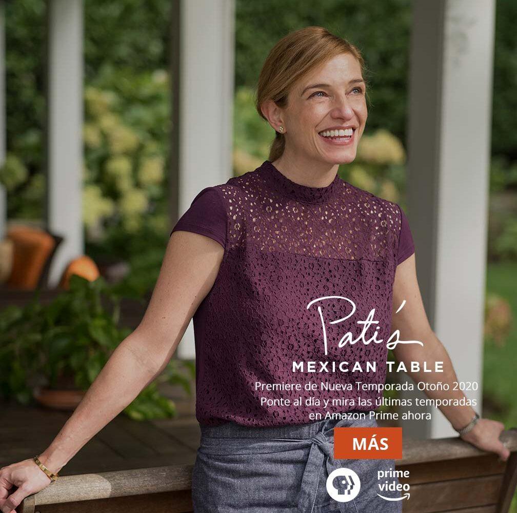 Ponte al día y mira las últimas temporadas de Pati's Mexican Table en Amazon Prime ahora