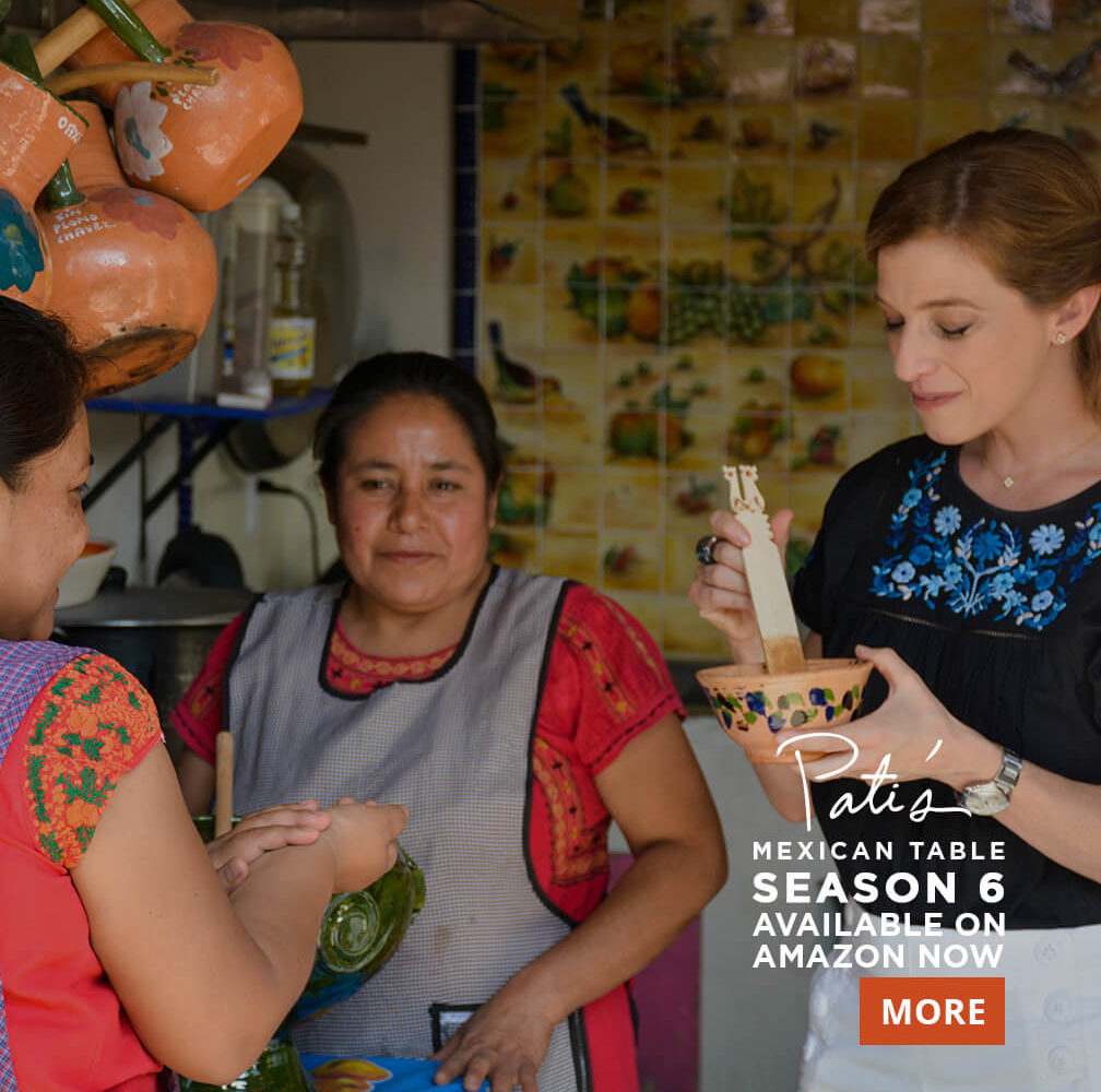 Find Pati's Mexican Table Season Six on Amazon