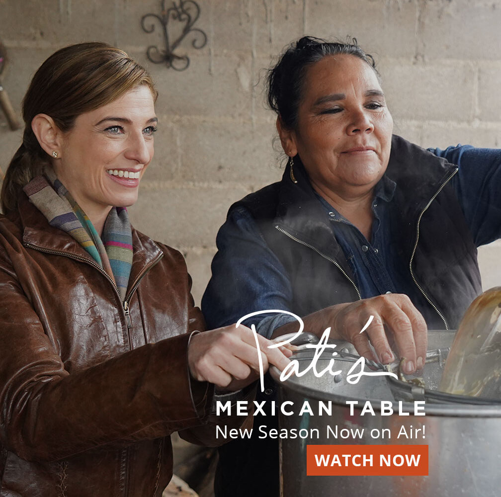 Pati's Mexican Table New Season Now on Air