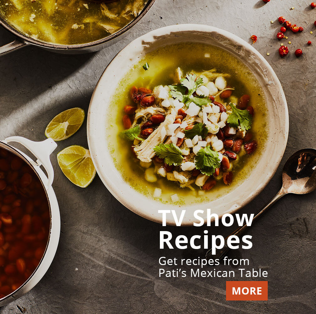 Pati's Mexican Table Season TV Show Recipes